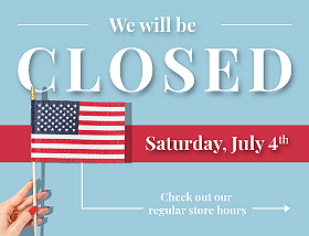 We are closed July 4, 2020
