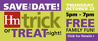 Save the date! Homemakers FREE family fun Trick-or-Treat night is on 10/22/2015. Don't miss all the fun!