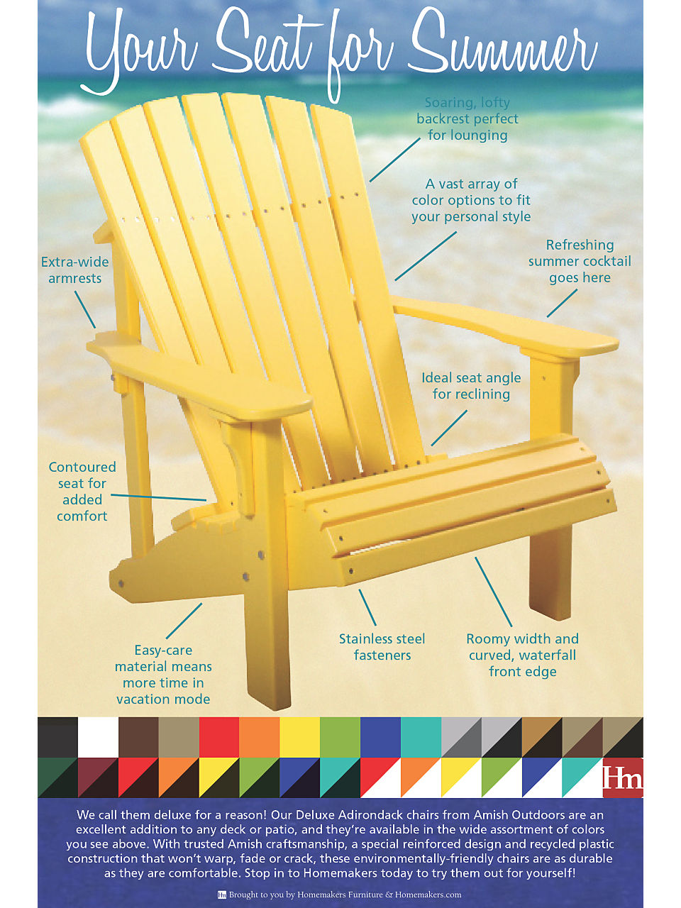 Enjoy comfort, durability and classic style with an Adirondack chair.