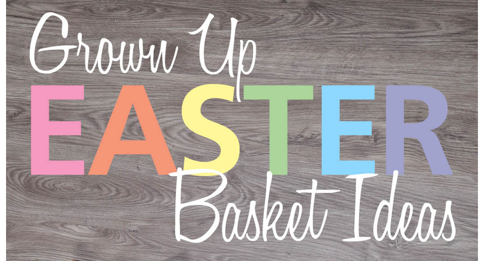 5 Stylish Easter Basket Ideas for Adults