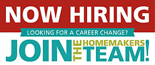 Now Hiring! Join the Homemakers Team!