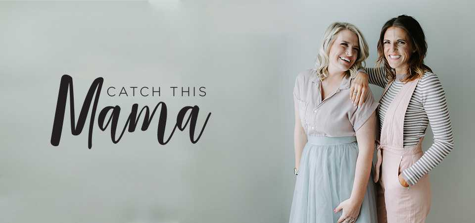 Catch This Mama's Podcast