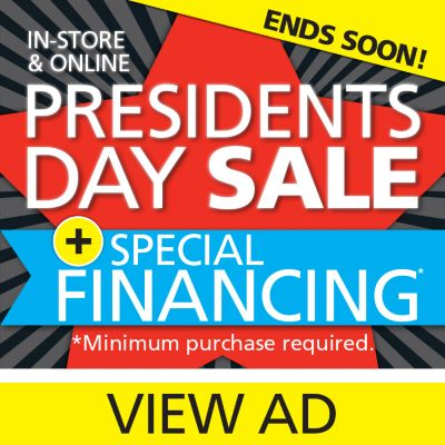 Presidents Day Sale + Special Financing
