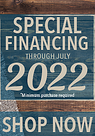 Special Financing Through July 2022