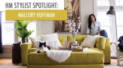 Mallory Huffman Stylist Spotlight