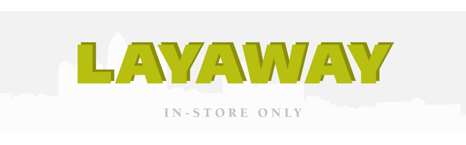 Layaway Agreement- Minimum purchase of $199. Excludes acessories.
